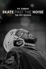 P.K. Subban Skate Past The Noise The Off-Season