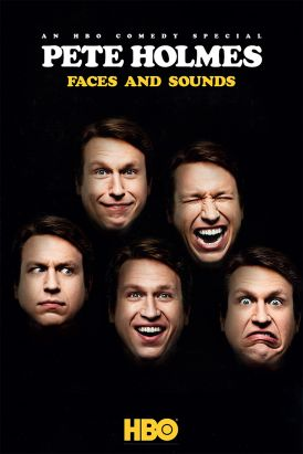 Pete Holmes: Faces And Sounds