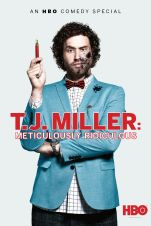 TJ Miller: Meticulously Ridiculous