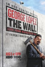 George Lopez: The Wall, Live From Washington DC