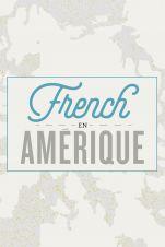 French En Amerique
