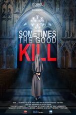 Sometimes The Good Kill